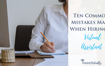 Ten Common Mistakes Made When Hiring a Virtual Assistant