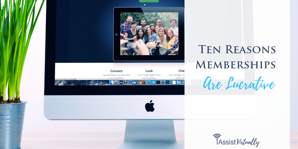 Ten Reasons Memberships Are Lucrative
