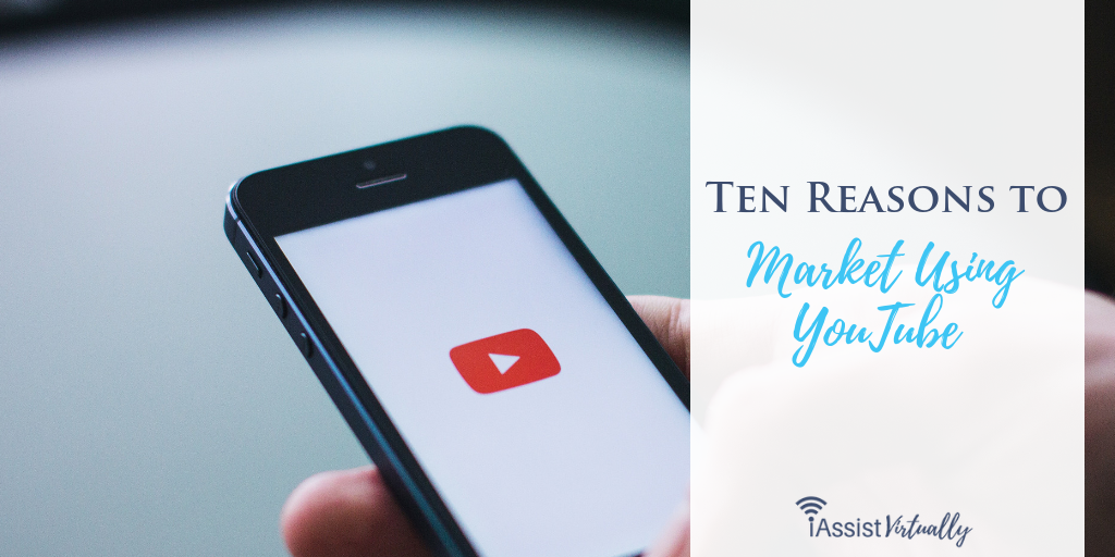 Ten Reasons to Market Using YouTube