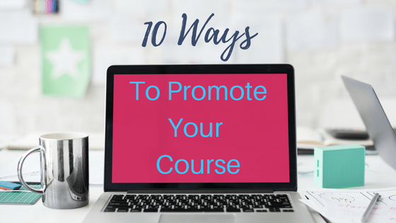 10 Ways to Promote Your Course