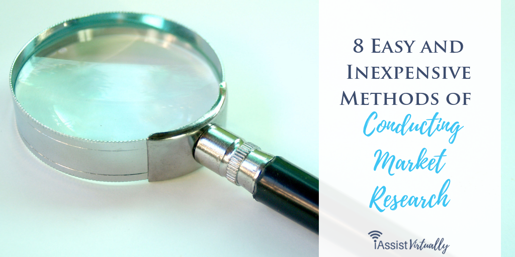 8 Easy and Inexpensive Methods of Conducting Market Research