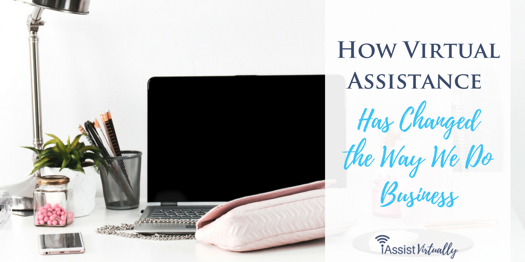 How the Virtual Assistant Industry Has Changed the Way We Do Business