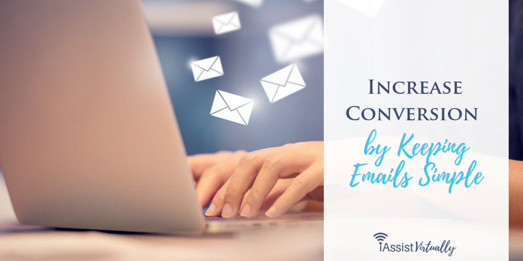 Increase Conversion by Keeping Emails Simple