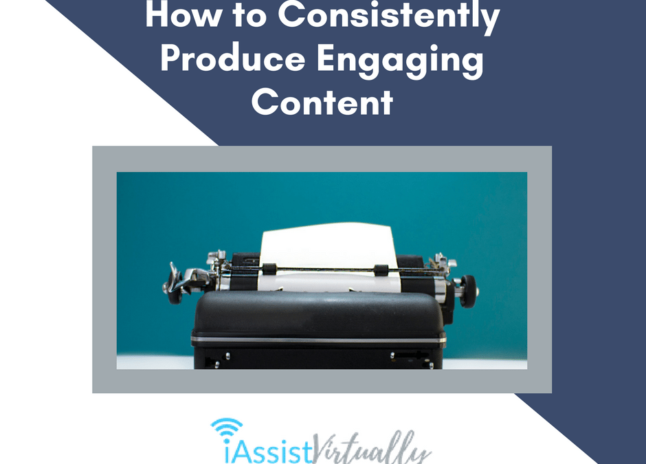 How to Consistently Produce Engaging Content