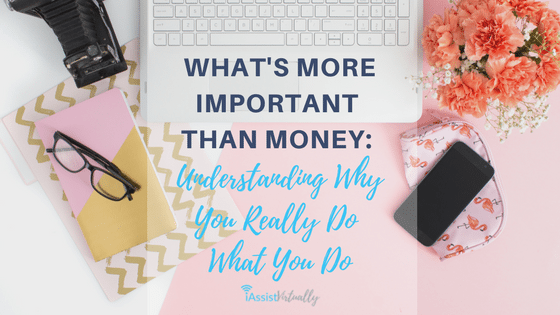 What's More Important Than Money: Understanding Why You Really Do What You Do