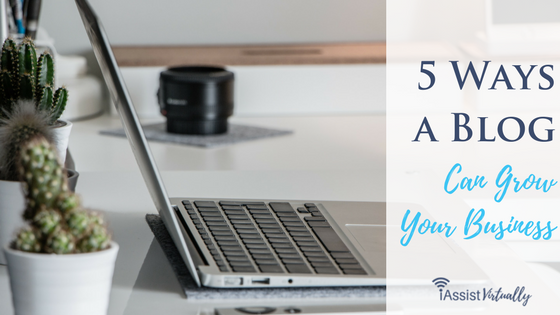 5 Ways a Blog Can Grow Your Business