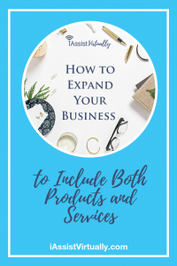 Pinterest_ How to Expand Your Business to Include Both Products and Services