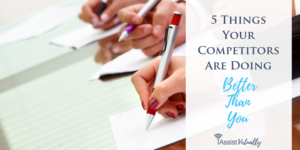 5 Things Your Competitors Are Doing Better Than You