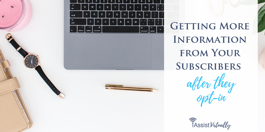 Getting More Information from Your Subscribers AFTER They Opt In