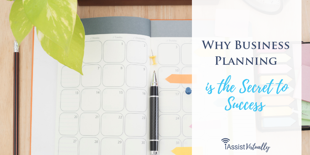 Why Business Planning Is The Secret To Success