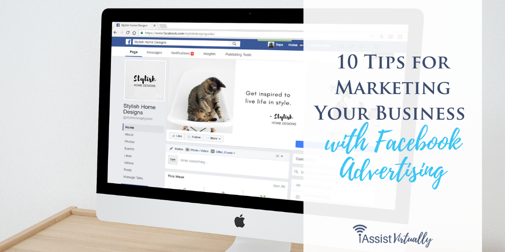 10 Tips for Marketing Your Business with Facebook Advertising